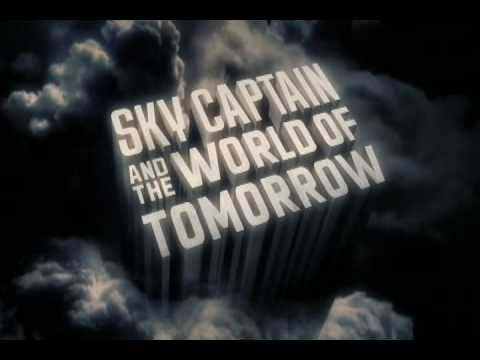Sky Captain & The World of Tomorrow - Opening Credits