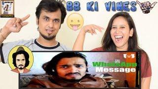 BB Ki Vines    WhatsApp Message    Indian Reaction