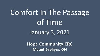 January 3, 2021 Comfort In The Passage of Time