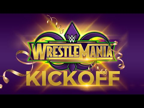 WrestleMania 34 Kickoff: April 8, 2018 thumbnail