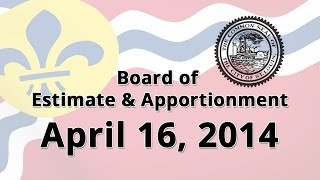 Board of Estimate and Apportionment 4-16-2014 Meeting