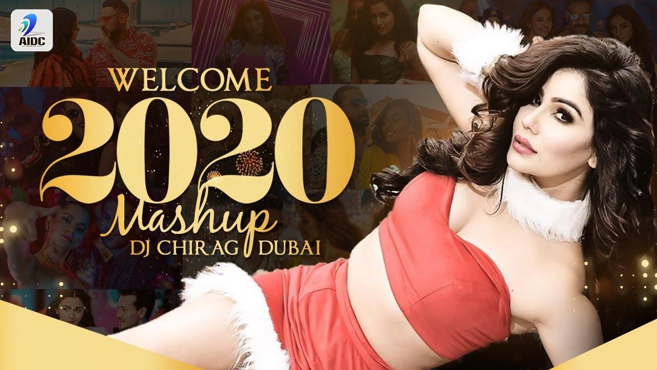 Welcome 2020 Mashup   DJ Chirag Dubai   Best Of 2019 Mashup   New Year 2020 Mashup   2019 Hits Songs