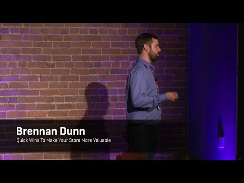 Brennan Dunn - Quick Wins To Make Your Store More Valuable