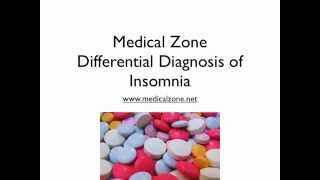 Medical Zone -  Differential Diagnosis of Insomnia