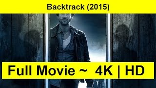 Backtrack Full Length'MOVIE 2015