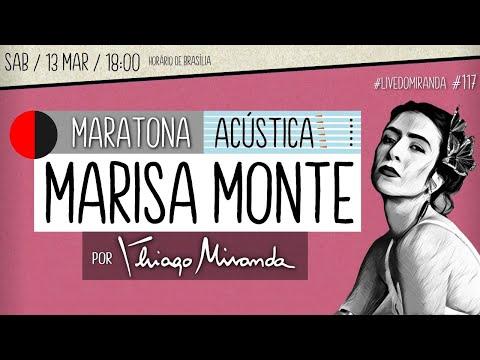 Live Maratona Acústica MARISA MONTE e TRIBALISTAS por Thiago Miranda  #LiveDoMiranda #117