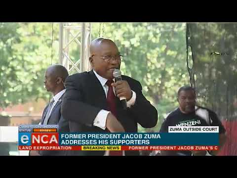 Zuma addresses supporters outside court