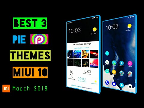 Best 3    Pie Themes for Xiaomi mobile    March 2019    Miui