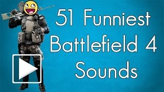 51 FUNNIEST BATTLEFIELD 4 SOUNDS