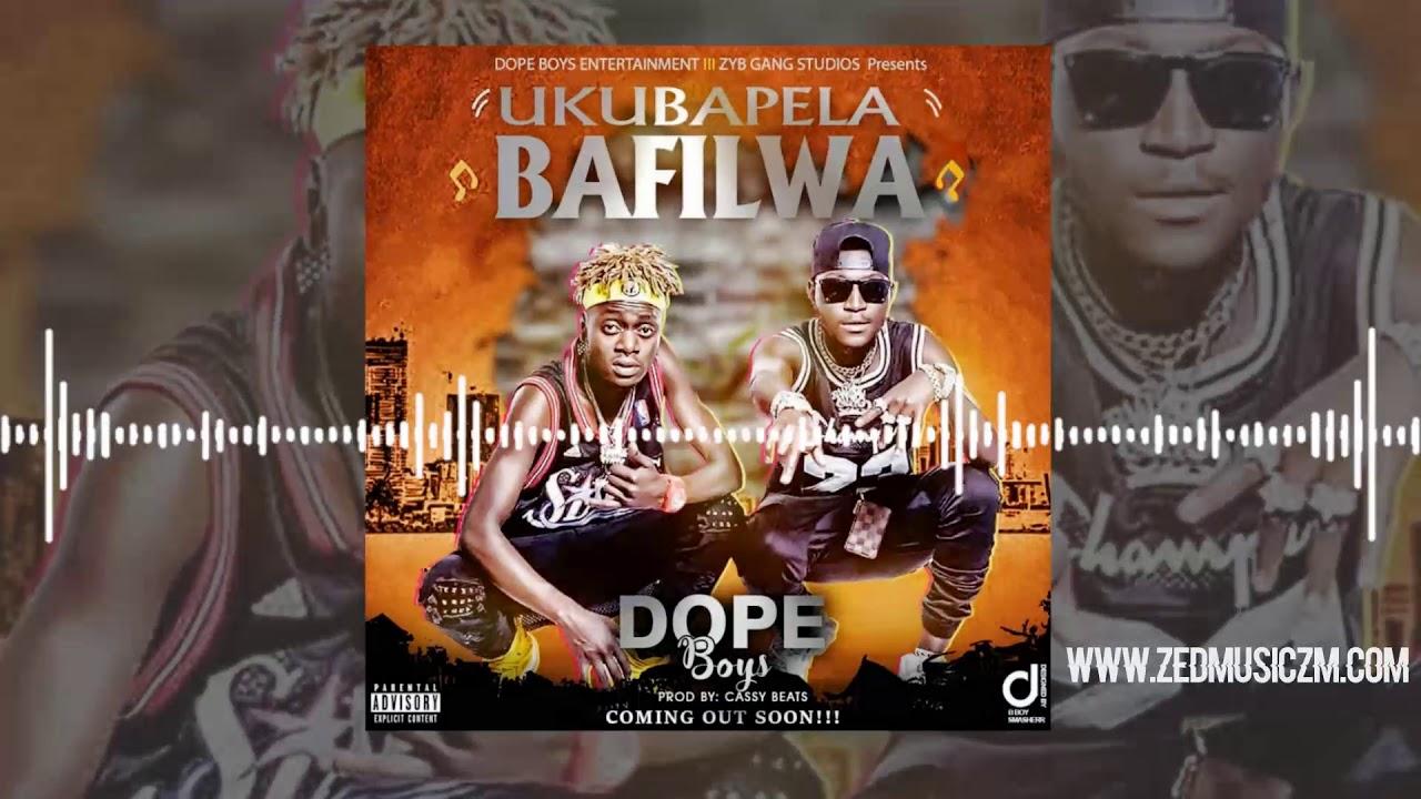 Download Dope Boys - Ukubapela Bafilwa [Audio]