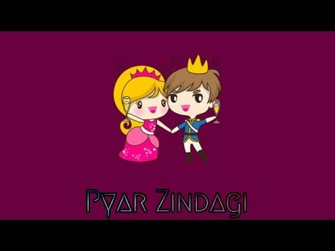 Pyar Zindgi Pyar Har Khushi   Whatsapp status video
