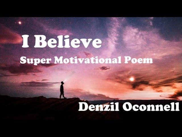 Motivation Poem I Believe | instprational poem for success by Denzil Oconnell
