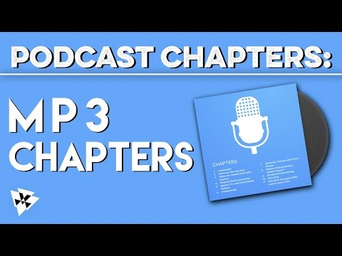 Podcast Chapters: Easy MP3 Chapters   Podcasting Tips