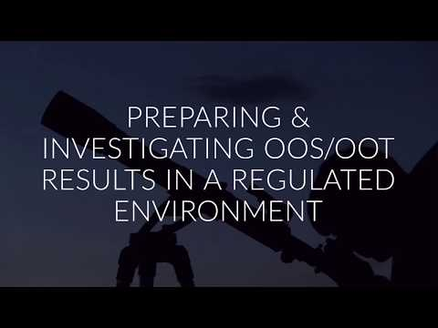 Preparing and Investigating Oos/Oot Results In A Regulated Environment
