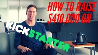 EP #142 How To Raise $410,000 on Kickstarter With NO Engineering Experience