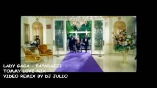 LADY GAGA - PAPARAZZI TOMMY LOVE MIX DJ JULIO VIDEO MIX_mpeg2video.mpg