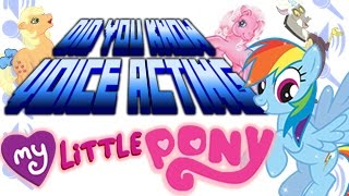 My Little Pony - Did You Know Voice Acting?