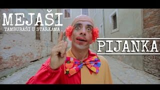 Repeat youtube video Mejaši - PIJANKA 2015 (Official video)