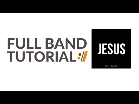 Jesus - Chris Tomlin // Full Band Tutorials