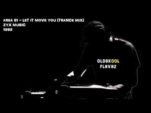 Area 51 - Let It Move You (Trance Mix)