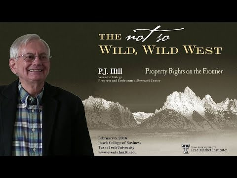 "Dr. Peter J. Hill — ""The Not So Wild, Wild West: Property Rights on the Frontier"""