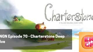 ENGN Episode 70 - Charterstone Deep Dive