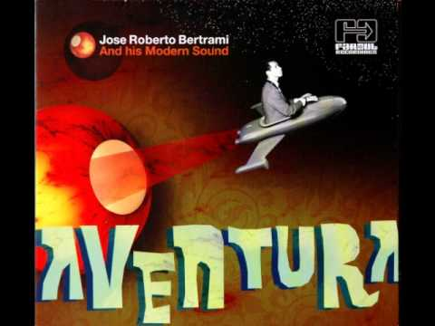Jose Roberto Bertrami and His Modern Sound - Joanna (2009)