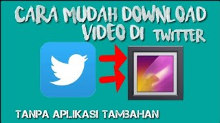CARA DOWNLOAD VIDEO DI TWITTER||TANPA APLIKASI TAMBAHAN