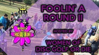 Foolin' A Round II - Hosted by Women of DGOD