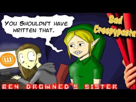 BAD CREEPYPASTA - Meeting Ben Drowned's Sister