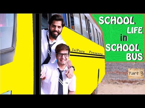 SCHOOL LIFE IN SCHOOL BUS | PART 3 | TYPES OF STUDENTS || JaiPuru