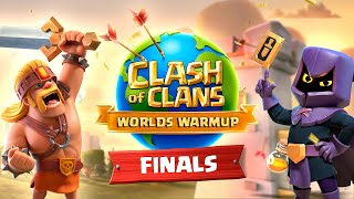 Clash Worlds Warmup FINALS - Clash of Clans