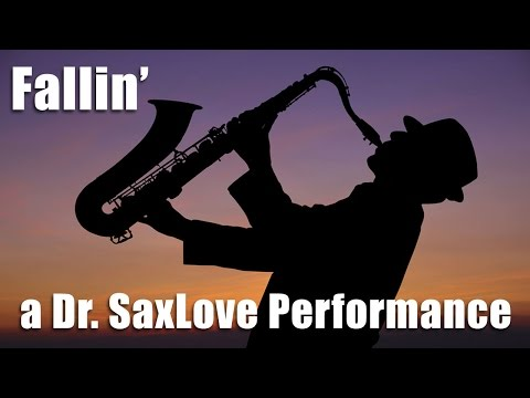 Fallin' | A Dr. SaxLove Performance Of The Alicia Keys Hit Song