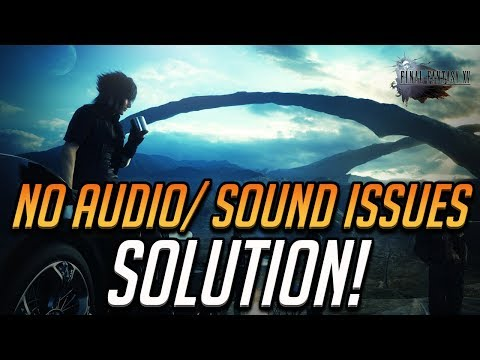 Final Fantasy XV No Audio/Sound Issues FIX! - YouTube