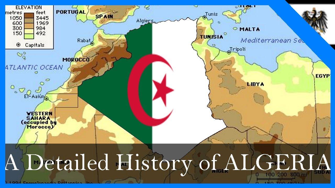 A Detailed History of Algeria, 1830-2019