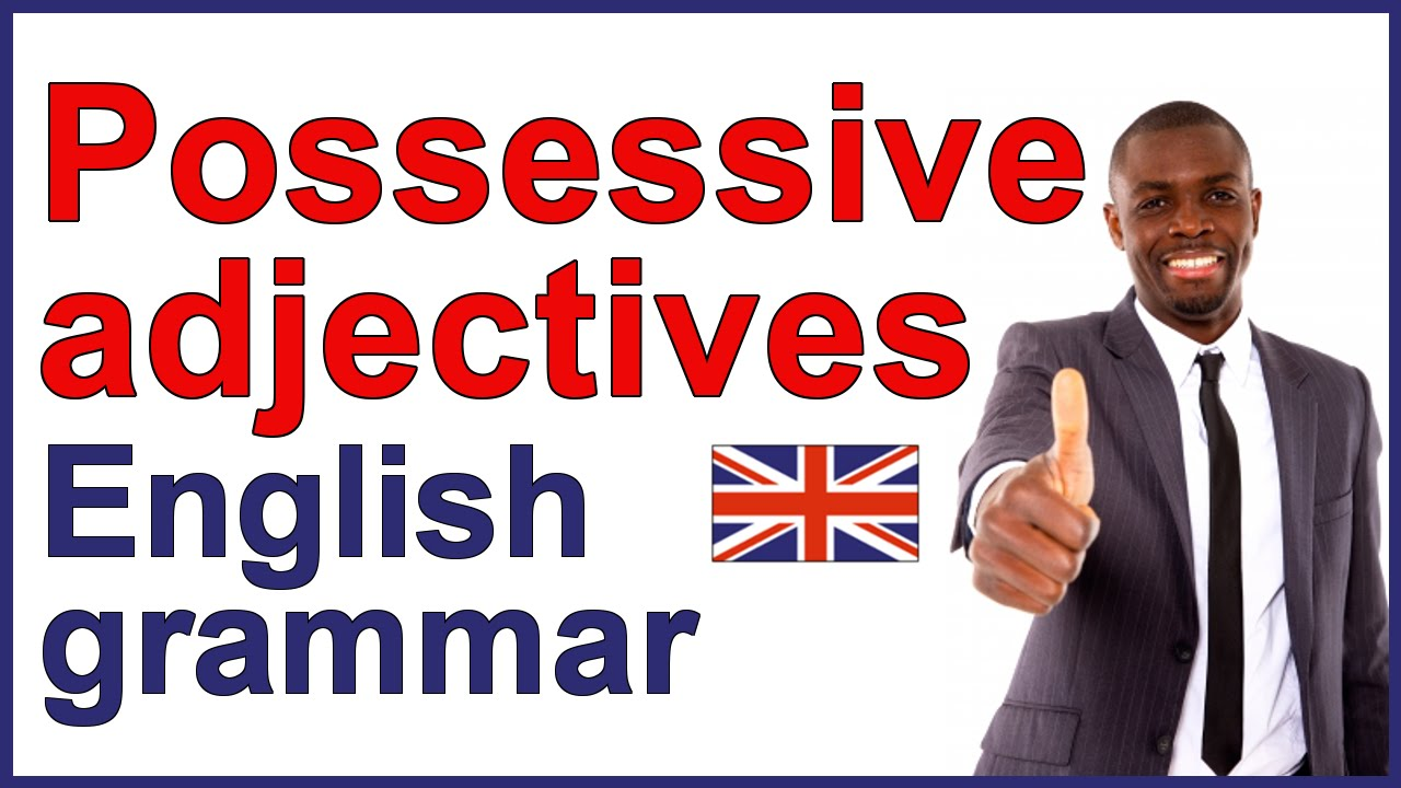 English Possessive Adjectives Grammar Lesson And Exercises Youtube