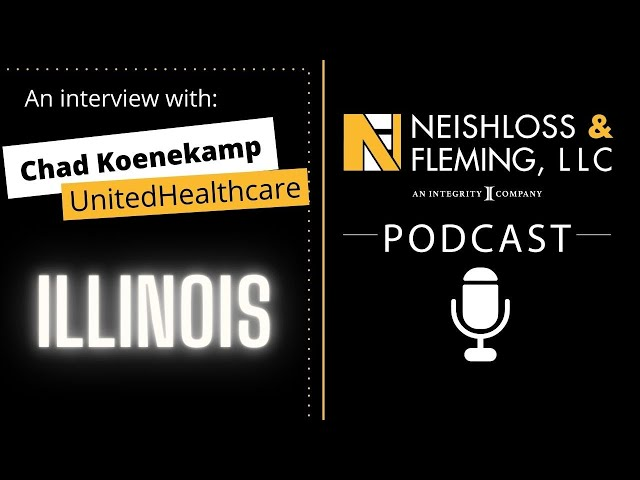 UnitedHealthcare Chicago and Chad Koenekamp   The Neishloss Podcast
