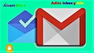 La desaparición de Inbox y Allo en este 2019