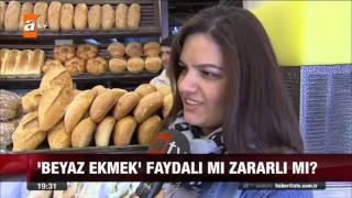 'Beyaz ekmek' faydalı mı zararlı mı? - 09.10.2015 - atv Ana Haber