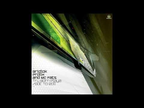 Gridlok & Prolix - Got To Roll (feat. MC Fats)