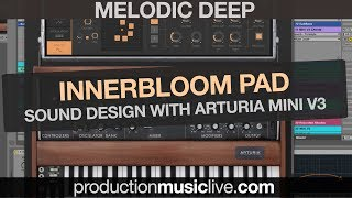 Innerbloom Deep Pad with Arturia Mini V3 (Sound Design Tutorial)