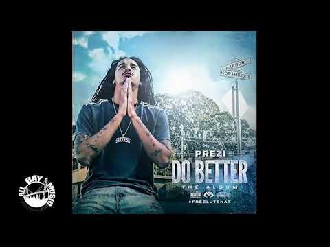 Prezi - Do Better Remix ft Philthy Rich, OMB Peezy, Mozzy (Prod By Smackz)