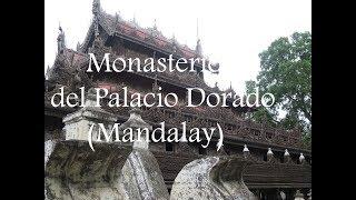 Monasterio del Palacio Dorado - Mandalay (Myanmar)