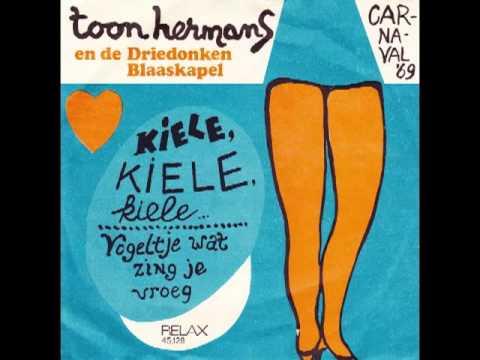 Toon Hermans En De Driedonken Blaaskapel Kiele, Kiele ...