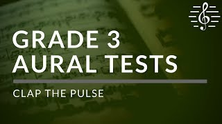 Grade 3 Aural Tests - Clap the Pulse