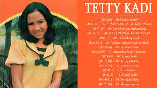 Tetty Kadi - Full Album | Tembang Kenangan | Lagu Lawas Nostalgia 80an - 90an Terbaik