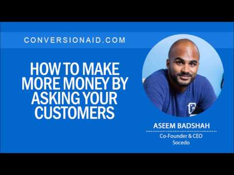 How to Make More Money by Asking Your Customers – with Aseem Badshah