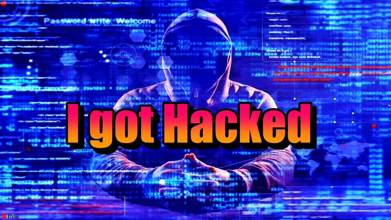 How I got Hacked Tips on How to Protect Yourself Online