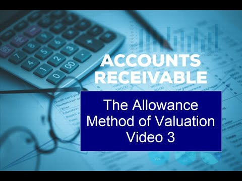 Accounts Receivables - Lecture 3 - The Allowance Method for Valuing Accounts Receivable