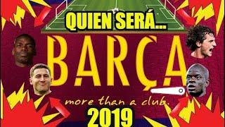 EL NUEVO BARÇA 2019 | KANTÉ RABIOT POGBA HAZARD QUIEN VENDRÁ | BARCELONA FICHAJES y NOTICIAS.
